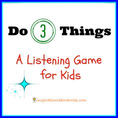 Quick Play Idea: Do 3 Things Listening Game for Kids - work on listening skills and following multi-step directions with this fun game. Use it as a waiting game or as a clean up helper!
