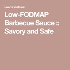Low-FODMAP Barbecue Sauce :: Savory and Safe