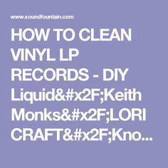 HOW TO CLEAN VINYL LP RECORDS - DIY Liquid/Keith Monks/LORICRAFT/Knosti   - STORAGE - Correct WARPS