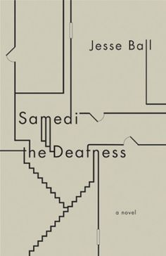 Samedi the Deafness - Jesse Ball -TypographicBookCovers
