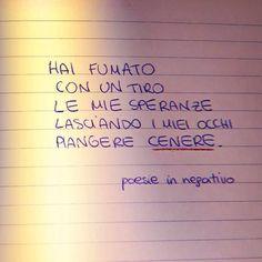 Poesie In Negativo Tumblr Quotes, Life Quotes, Italian Quotes, Love Phrases, Foto Instagram, Motivational Phrases, Phobias, Cute Love, Song Lyrics