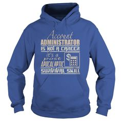 Account administrator is not a career - Tshirt