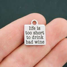 Wine Stainless Steel Charm Life is too short by BohemianFindings