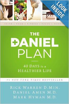 The Daniel Plan: 40 Days to a Healthier Life: Rick Warren, Daniel Amen, Mark Hyman: 9780310344292: Amazon.com: Books