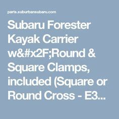 Subaru Forester Kayak Carrier w/Round & Square Clamps, included (Square or Round Cross - E361SXA200 | Suburban Subaru, Vernon CT