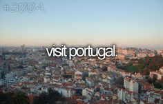 @ttennan1 , I still want to go to Portugal !!!