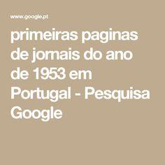 primeiras paginas de jornais do ano de 1953 em Portugal - Pesquisa Google