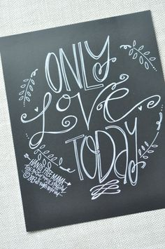 'Only Love Today' Print