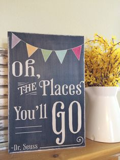 oh the places you'll go - dr. seuss inspired wood sign - chalkboard style, vintage distressed with bunting - great graduation gift on Etsy, $45.00