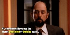 One of my most quoted West Wing lines.