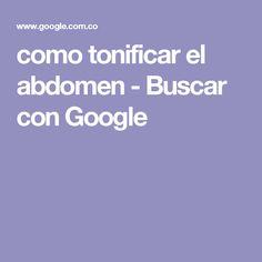 como tonificar el abdomen - Buscar con Google