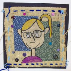 First graders observed her use of vibrant colors, strong black lines, and an almost cartoon-like style. They created self-portrait drawings with oil pastels and then learned to sew into burlap. The portrait and sewing were combined with fabric, buttons, beads, and shells to make their images come to life.