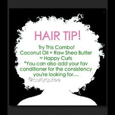 Coconut oil + Raw Shea butter :)