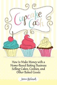 How to Make Money with a HomeBased Baking Business Selling CAKES COOKIE CUPCAKES and more money making ideas 101 ways to make extra money free advice book guides Brownie Desserts, Oreo Dessert, Mini Desserts, Birthday Desserts, Dessert Recipes, French Desserts, Cookie Recipes, Home Bakery Business, Baking Business