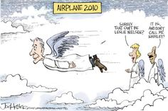 Leslie Nielsen flying through Heaven.  I love the movies he did (Most of them, anyway :P )