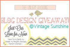 Win a FREE Blog Design over at Vintage Sunshine.  www.vintagesunshine.com