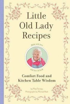 Little Old Lady Recipes Cookbook - Comfort Food and Kitchen Table Wisdom Potluck Dinner, Pot Roast Recipes, Cool Books, Book Journal, Journals, The Night Before Christmas, All Gifts, Christmas Books, Cookbook Recipes