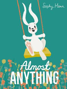 Almost Anything, Sophy Henn