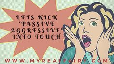 Lets kick 'passive aggressive' into touch…. via @myrealfairy