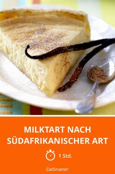 Milktart nach südafrikanischer Art - smarter - Zeit: 1 Std. | eatsmarter.de