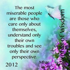 The most miserable people are those who...