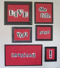 so cheap & easy!! Dorm room or small apartment, cut out letters and change the quote anytime for new art!