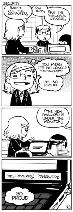 This happens a lot in the workplace. No wonder hackers have it so easy.