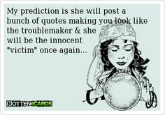 victim ecards | ... like the troublemaker & she will be the innocent victim once again