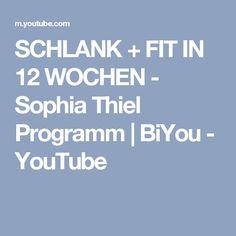 SCHLANK + FIT IN 12 WOCHEN - Sophia Thiel Programm | BiYou - YouTube