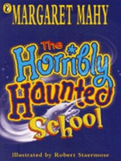 Allergic to ghosts who always make him sneeze, Monty knows as soon as he sets foot in the Brinsley Codd School for Sensible Thought that it is haunted but he can't seem to convince his teacher, the awful Mr. Sogbucket, or the school's principal. Margaret Mahy, School S, Grade 2, Ghosts, Storytelling, Books To Read, Teacher, Magic, Thoughts
