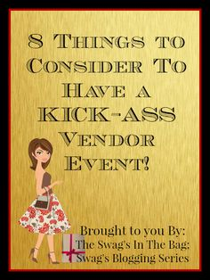 8 Things to Consider to Have A Kick-ass Vendor Event! | The Swag's In The Bag