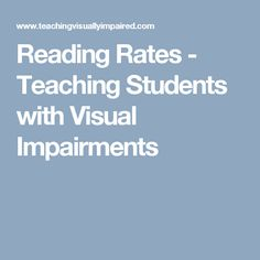 Reading Rates - Teaching Students with Visual Impairments