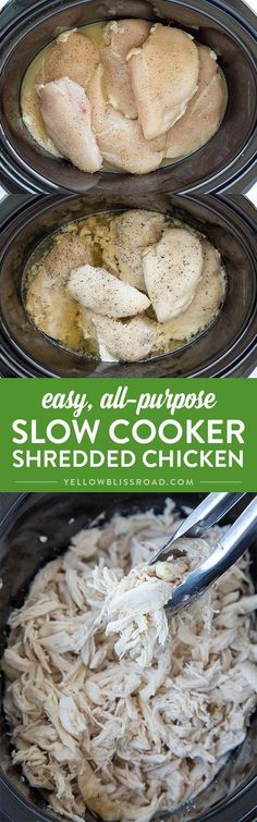 Easy and All-Purpose Shredded Chicken made in the slow cooker. Freeze in portions to use in all your favorite recipes! Flavorful, tender and juicy every time.