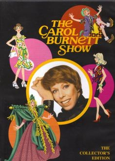 """The Carol Burnett Show.. I got to watch this with """"Grandma"""" and stay up late on Saturday nights in the mid-70s  :)"""