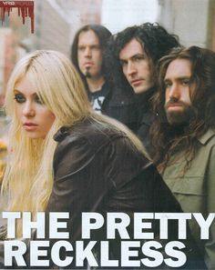 Pretty Reckless is a rather tough and dirty band. A new favorite.