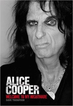 Welcome to My Nightmare: The Alice Cooper Story: Amazon.co.uk: Dave Thompson: 9781780382326: Books
