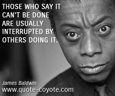 James Baldwin quotes - Quote Coyote - *Giovanni's Room* helped me in my 20s, and just wish I had found it when I was even younger.