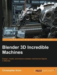 Blender 3D Incredible Machines free download by Christopher Kuhn ISBN: 9781785282010 with BooksBob. Fast and free eBooks download.  The post Blender 3D Incredible Machines Free Download appeared first on Booksbob.com.