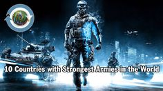 10 Countries with Strongest Armies in the World