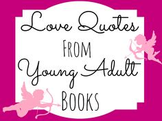 Love Quotes From Young Adult Books- ReadBreatheRelax.com