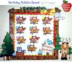 This adorable birthday bulletin board is a HOOT! We love the art you've combined to make this your own. Great work, T. Cooper!  http://www.djinkers.com/photo_gallery.php?pid=795