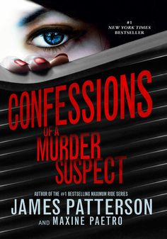Confessions of a Murder Suspect (Confessions, book by Maxine Paetro and James Patterson - book cover, description, publication history. James Patterson, Good Books, Books To Read, My Books, Teen Books, Cant Trust Anyone, Historical Fiction Novels, Thing 1, Love Book