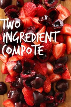 Two Ingredient Fruit Berry Compote! Fresh cherries, strawberries and Orange Juice Cherry Compote, Strawberry Compote, Fruit Compote, Baker Recipes, Vegan Recipes, Cooking Recipes, Whole30 Recipes, Breakfast Recipes, Breakfast