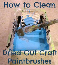 Just A Little Creativity: How to Clean Dried Out Craft Paintbrushes