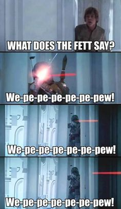 Pop Culture Puns: Star Wars. Ylvis. What does the FETT say?
