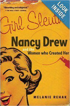 Girl Sleuth: Nancy Drew and the Women Who Created Her: Melanie Rehak: 9780156030564: Amazon.com: Books