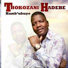 """FEATURED   Thokozani Hadebe   """"Hamb' Ubuye""""   #UbuntuFM #Radio #Africa #SouthAfrica #Mbaqanga"""