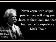 I'm not sure Mark Twain actually said this, but I like it none the less!