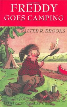 Freddy Goes Camping by Walter R. Brooks. $23.95. Publisher: Overlook Juvenile (October 29, 2001). Author: Walter R. Brooks. 258 pages