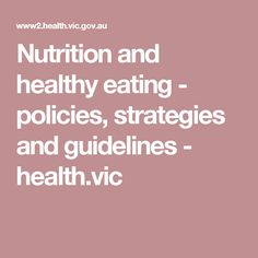 Nutrition and healthy eating - policies, strategies and guidelines - health. Children Health, Kids Health, Public Health, Health And Safety, Healthy Eating, Nutrition, Eating Healthy, Healthy Nutrition, Clean Foods